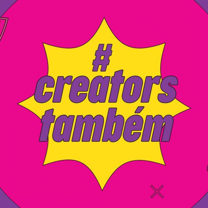 Creators também são pessoas: você sabia disso?